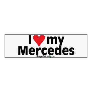 I Love My Mercedes   bumper stickers (Medium 10x2.8 in