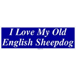 I Love My Old English Sheepdog Large Bumper Sticker Automotive