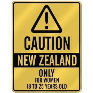 CAUTION  NEW ZEALAND ONLY FOR WOMEN 18 TO 25 YEARS OLD  PARKING SIGN
