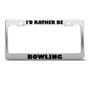 ID Rather Be Bowling Sport license plate frame Stainless