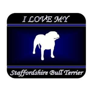 I Love My Staffordshire Bull Terrier Dog Mouse Pad