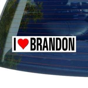 I Love Heart BRANDON   Window Bumper Sticker Automotive