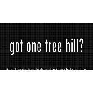 (2x) Got One Tree Hill   Sticker   Decal   Die Cut   Vinyl