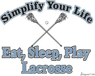 Lacrosse T Shirt Simplify Your Life Eat Sleep Play Lacrosse Tee Hoodie