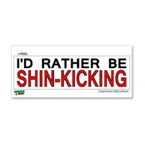 Id Rather Be Shin Kicking   Window Bumper Laptop Sticker